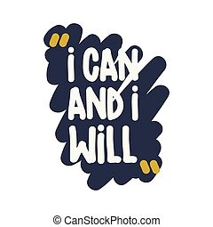 Phrase - I can and I will. Vector motivation square doodle...