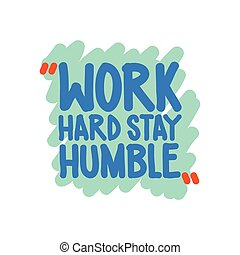 Work hard stay humble. Vector motivation square doodle...