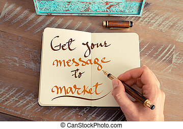 Handwritten text GET YOUR MESSAGE TO MARKET - Retro effect...