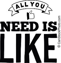All you need is like Vector quote Hand drawn elements
