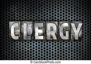 "Clergy Concept Metal Letterpress Type - The word ""Clergy""..."