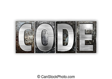 Code Concept Isolated Metal Letterpress Type - The word Code...
