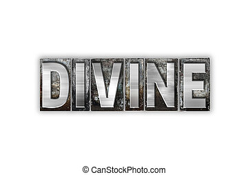 Divine Concept Isolated Metal Letterpress Type - The word...