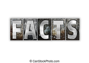 Facts Concept Isolated Metal Letterpress Type - The word...