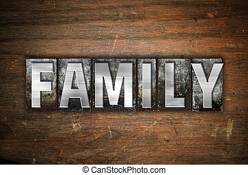 Family Concept Metal Letterpress Type - The word Family...
