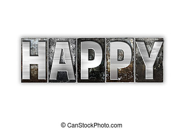 Happy Concept Isolated Metal Letterpress Type - The word...
