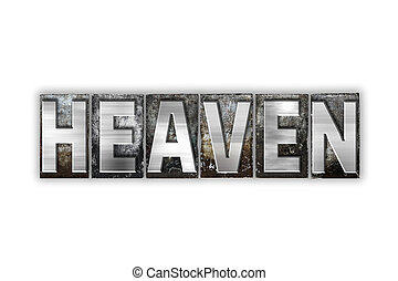 Heaven Concept Isolated Metal Letterpress Type - The word...