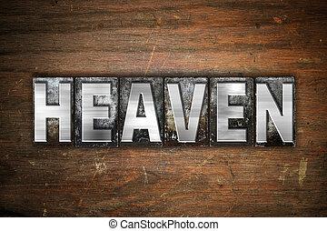 Heaven Concept Metal Letterpress Type - The word Heaven...
