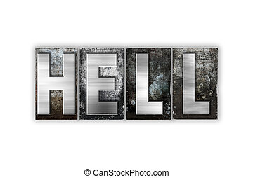 Hell Concept Isolated Metal Letterpress Type - The word...
