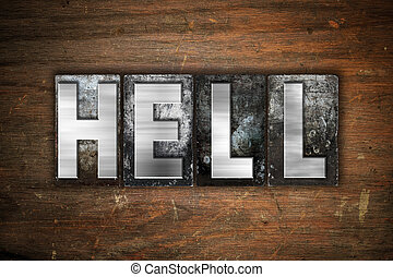 Hell Concept Metal Letterpress Type - The word Hell written...