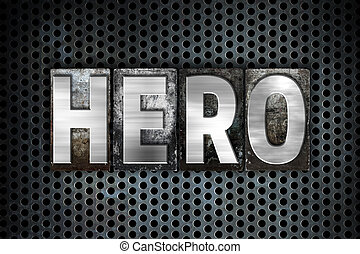 Hero Concept Metal Letterpress Type - The word Hero written...