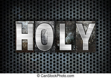 "Holy Concept Metal Letterpress Type - The word ""Holy""..."