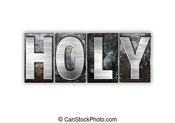 Holy Concept Isolated Metal Letterpress Type - The word...