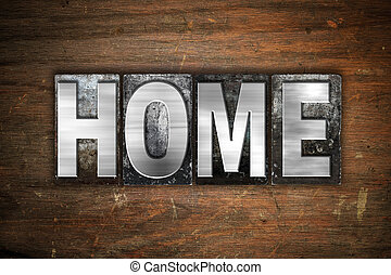 Home Concept Metal Letterpress Type - The word Home written...