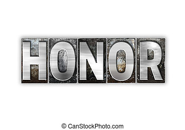 Honor Concept Isolated Metal Letterpress Type - The word...