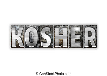 Kosher Concept Isolated Metal Letterpress Type - The word...
