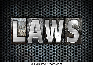 """Laws Concept Metal Letterpress Type - The word """"Laws""""..."""