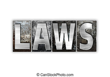 Laws Concept Isolated Metal Letterpress Type - The word Laws...