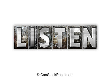 Listen Concept Isolated Metal Letterpress Type - The word...