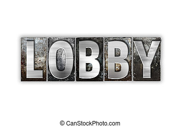 Lobby Concept Isolated Metal Letterpress Type - The word...