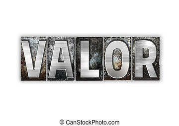 Valor Concept Isolated Metal Letterpress Type - The word...