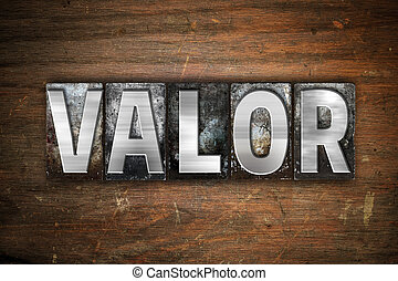 Valor Concept Metal Letterpress Type - The word Valor...