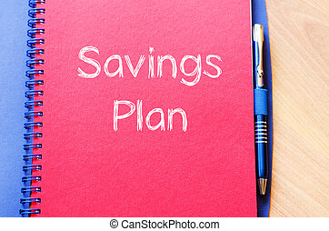 Savings plan write on notebook
