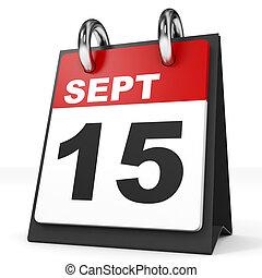 Calendar on white background. 15 September. 3D illustration.
