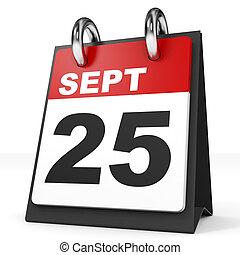 Calendar on white background. 25 September. 3D illustration.