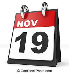 Calendar on white background. 19 November. 3D illustration.