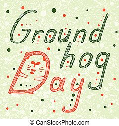 Groundhog Day text with hidden groundhog in D letter Hand...