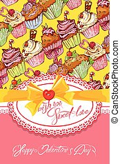 Holiday card with decorated sweet cupcakes background, lace frame, bow and calligraphic text wish you sweet love, Happy Valentines Day design.