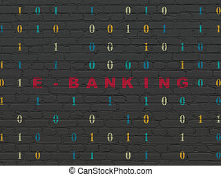 Finance concept: E-Banking on wall background - Finance...