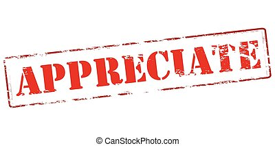 Appreciate - Rubber stamp with word appreciate inside,...