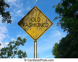 Old Fashioned - An illustration of Old Fashioned Road Sign...