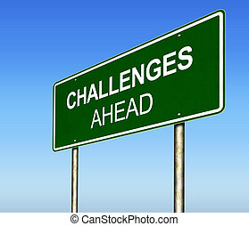Challenges Ahead Road Highway Sign
