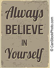 Always believe in yourself retro poster - Always believe in...