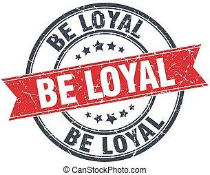 be loyal red round grunge vintage ribbon stamp