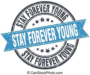 stay forever young blue round grunge vintage ribbon stamp