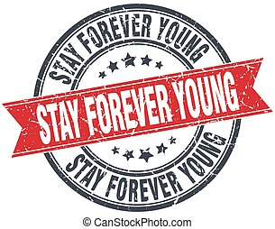 stay forever young red round grunge vintage ribbon stamp