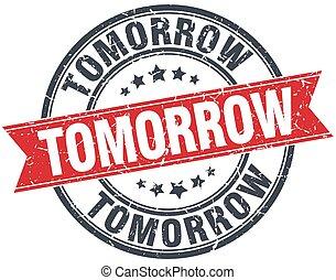 tomorrow red round grunge vintage ribbon stamp