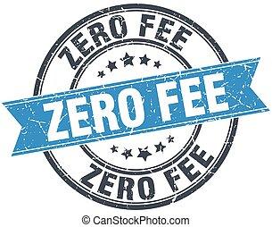 zero fee blue round grunge vintage ribbon stamp