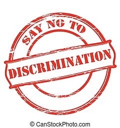 Say no to discrimination - Rubber stamp with text say no to...