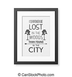 Quote Typographical Background - I d rather be lost in the...