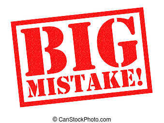 BIG MISTAKE! red Rubber Stamp over a white background.