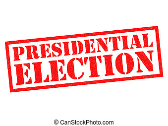 PRESIDENTIAL ELECTION red Rubber Stamp over a white...
