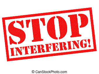 STOP INTERFERING! red Rubber Stamp over a white background.