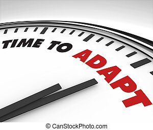 Time to Adapt - Clock - White clock with words Time to Adapt...