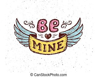 Be mine Vintage poster with hand lettering phrase - Be mine...