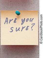 Are you sure - Adhesive note with Are you sure text on a...